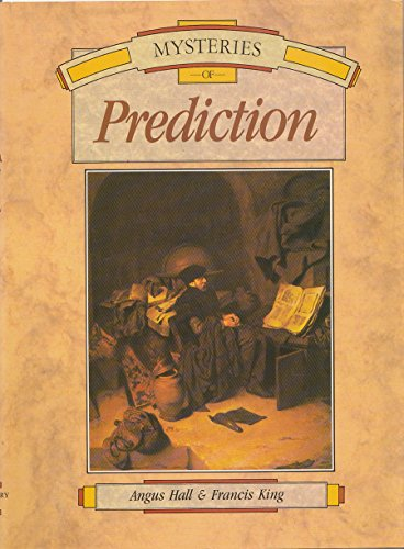 GREAT MYSTERIES: Mysteries of Prediction: Hall, Angus & King, Francis