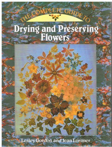 9781854710543: Complete Guide to Drying and Preserving Flowers