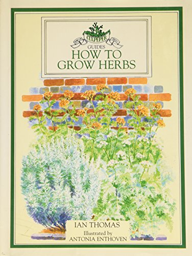 9781854710673: How to Grow Herbs (Culpeper Guides)