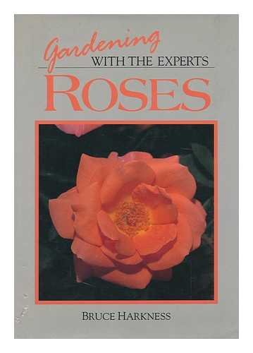 Gardening With the Experts: Roses: Bruce Harness
