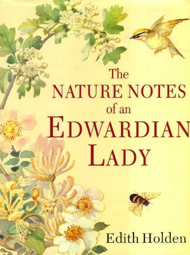 The Nature Notes of an Edwardian Lady (1854714953) by Edith Holden