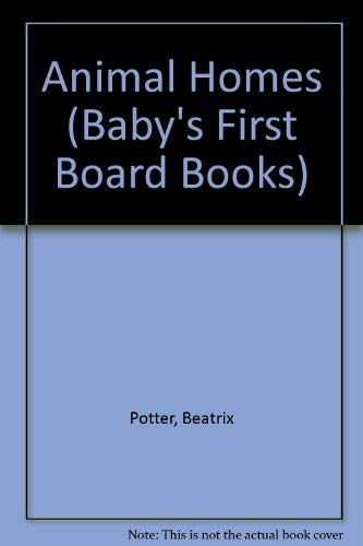 9781854716309: Animal Homes (Baby's First Board Books)