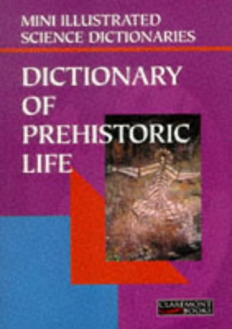 Bloomsbury Illustrated Dictionary of Prehistoric Life (Paperback): Martin Walters