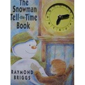 9781854717702: The Snowman Tell-The-Time Book