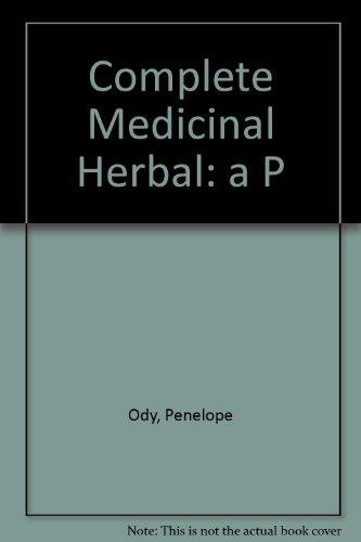9781854718082: Complete Medicinal Herbal: a P