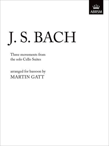 9781854721228: Three Movements from Solo Cello Suites: arranged for bassoon [unaccompanied]