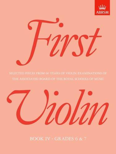 9781854722133: First Violin, Book IV: (Grades 6 & 7): Grades 6 and 7 Bk. 4 (First & Second Violin (ABRSM))