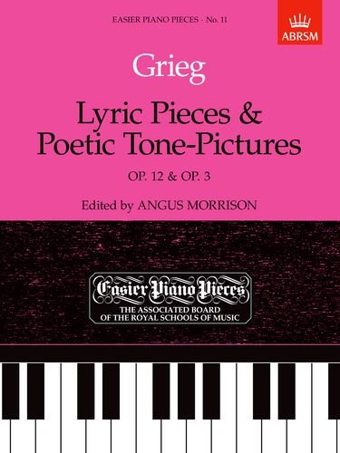 9781854722430: Lyric Pieces, Op. 12 and Poetic Tone-pictures, Op. 3: Easier Piano Pieces 11 (Easier Piano Pieces (ABRSM))