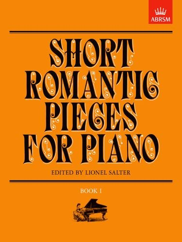 Short Romantic Pieces for Piano, Book I (Short Romantic Pieces for Piano (ABRSM)) (Bk. 1)