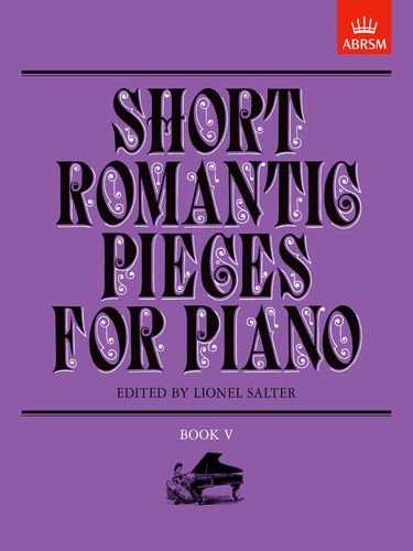 9781854723031: Short Romantic Pieces for Piano, Book 5 (Short Romantic Pieces for Piano (ABRSM)) (Bk. 5)