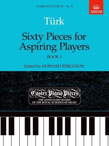 9781854723628: Sixty Pieces for Aspiring Players, Book I: Easier Piano Pieces 70 (Easier Piano Pieces (ABRSM)) (Bk. 1)