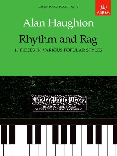 9781854723987: Rhythm and Rag (16 pieces in various popular styles): Easier Piano Pieces 75 (Easier Piano Pieces (ABRSM))