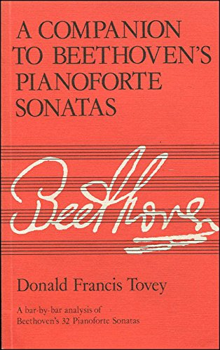 A Companion to Beethoven's Pianoforte Sonatas: Donald Francis Tovey