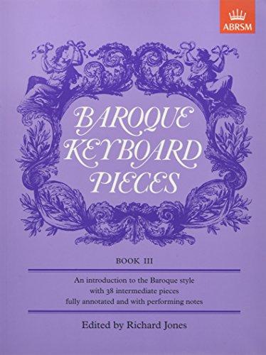 9781854724601: Baroque Keyboard Pieces Book III: Bk. 3 (Baroque Keyboard Pieces (ABRSM))