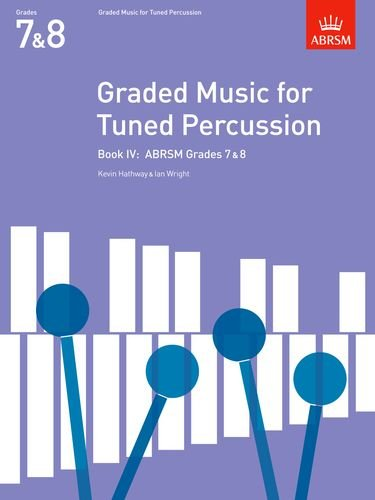 9781854725127: Graded Music for Tuned Percussion, Book IV: (Grades 7-8) (ABRSM Exam Pieces) (Bk. 4)