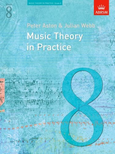 9781854725936: Music Theory in Practice, Grade 8 (Music Theory in Practice (Abrsm)) by Webb, Julian, Ashton, Peter (1993) Paperback
