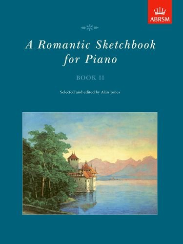 9781854727169: A Romantic Sketchbook for Piano, Book II (Romantic Sketchbook for Piano (ABRSM)) (Bk. 2)