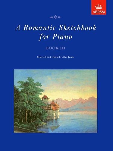 9781854727176: A Romantic Sketchbook for Piano, Book III (Romantic Sketchbook for Piano (ABRSM)) (Bk. 3)
