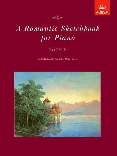 9781854727190: A Romantic Sketchbook for Piano, Book V: Bk. 5 (Romantic Sketchbook for Piano (ABRSM))