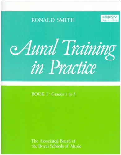 9781854727527: Aural Training in Practice: Grades 1-3 Bk. 1