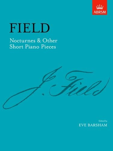 9781854727954: Field: Nocturnes & Other Short Piano Pieces