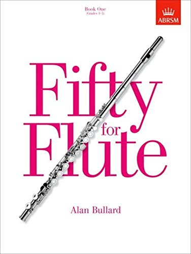 9781854728661: Fifty for flute: Book 1 Grades 1-5: Fifty progressive studies for unaccompanied flute