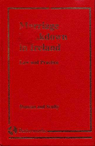 Marriage Breakdown in Ireland: Law and Practice (Irish law library) Duncan, William R. and Scully, ...