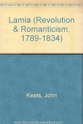 Lamia 1820 (Revolution & Romanticism, 1789-1834) (9781854770479) by John Keats