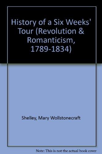 9781854771070: History of a Six Weeks' Tour (Revolution & Romanticism, 1789-1834)