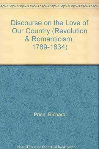 Discourse on the Love of Our Country (Revolution & Romanticism)