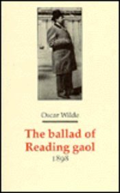 The Ballad of Reading Gaol (Decadents, Symbolists,: Wilde, Oscar