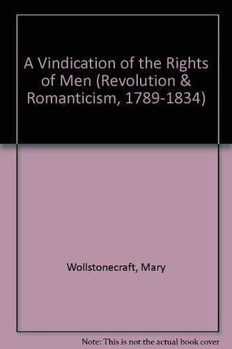 9781854771742: A Vindication of the Rights of Men (Revolution and Romanticism, 1789-1834)