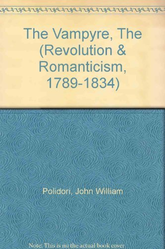 9781854772558: The Vampyre: 1819 (Revolution and Romanticism, 1789-1834)