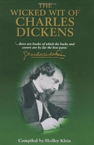 9781854790477: Wicked Wit of Charles Dickens (The Wicked Wit of series)