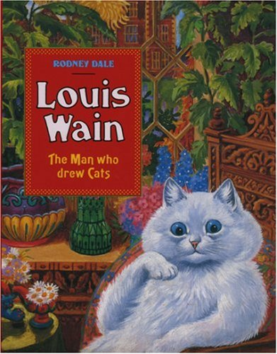 Louis Wain: The Man Who Drew Cats: Dale, Rodney