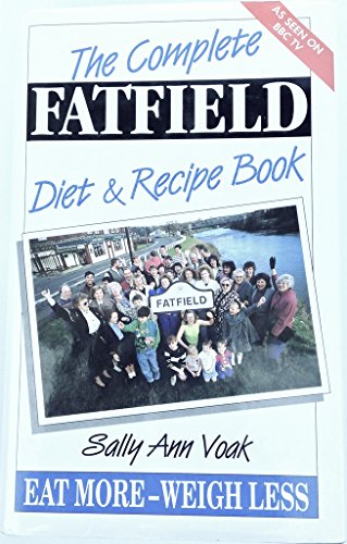 9781854791078: The Complete Fatfield Diet and Recipe Book: Eat More - Weigh Less