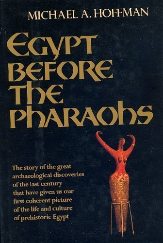 Egypt Before The Pharaohs: Michael A. Hoffman