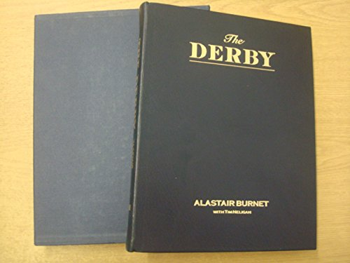 The Derby: The Official Book of the World's Greatest Race (9781854791757) by Alastair Burnet; Tim Neligan