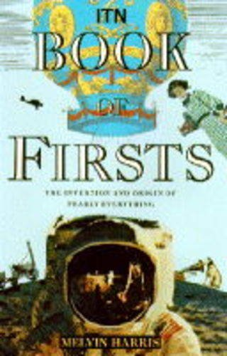ITN Book of Firsts: The Invention and Origin of Nearly Everything