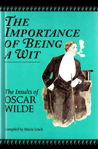 Importance of Being a Wit: The Insults of Oscar Wilde