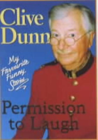 Permission to Laugh: My Favourite Funny Stories (1854792202) by Clive Dunn
