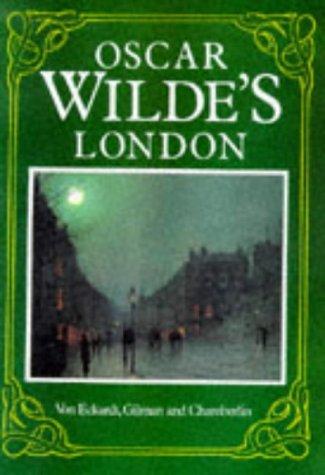 Oscar Wilde's London (1854792547) by Wolf Von Eckardt; Sander L. Gilman; J. Edward Chamberlin
