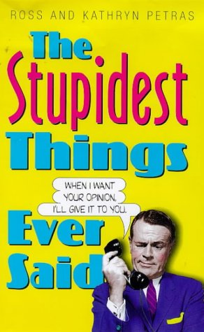 9781854793492: The Stupidest Things Ever Said