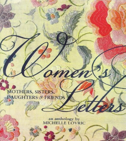 Women's Letters: Letts to Mothers, Sisters, daughters,: Lovric, Michelle