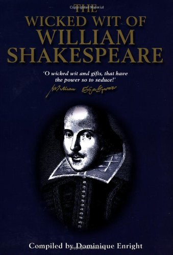 9781854794086: The Wicked Wit of William Shakespeare (The Wicked Wit of series)