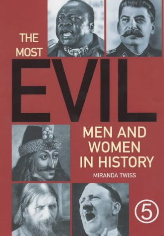9781854794888: The Most Evil Men and Women in History