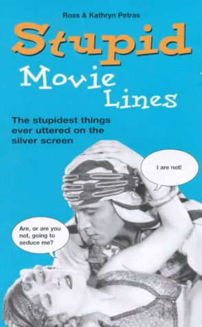 9781854794970: Stupid Movies Lines - The Stupidest Things Ever Uttered on the Silver Screen