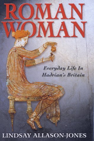 9781854795281: Roman Woman: Everyday Life in Hadrian's Britain