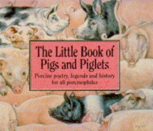 The Little Book of Pigs and Piglets: Susan Fortunato and Giema Tsakuginow