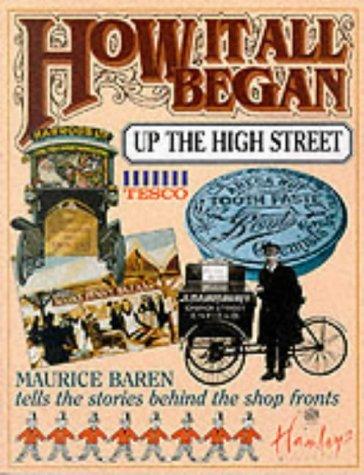 How it All Began Up the High Street: Maurice E. Baren